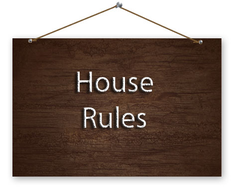 house rulels